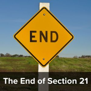 The End of Section 21 – Why removing it could result in lower standards